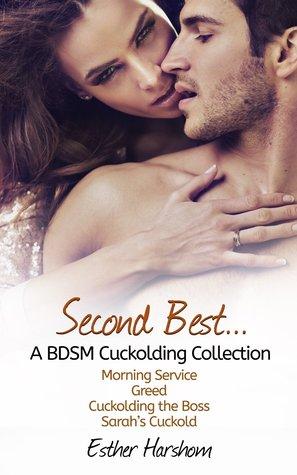 Second Best: A BDSM Cuckolding Collection Esther Harshom