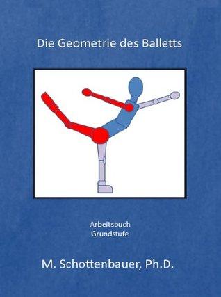 Die Geometrie des Balletts  by  M. Schottenbauer