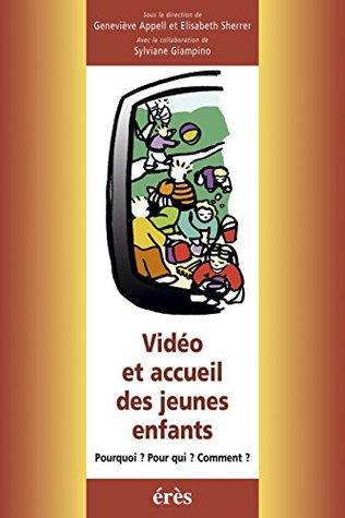 Vidéo et accueil des jeunes enfants  by  Geneviève Appell