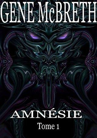 AMNÉSIE Tome 1 Gene McBreth