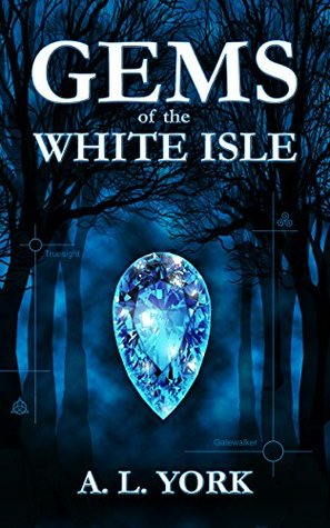 Gems of the White Isle (The White Isle Series Book 1)  by  A.L. York