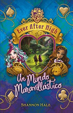 Ever After High 3. Un mundo maravillástico