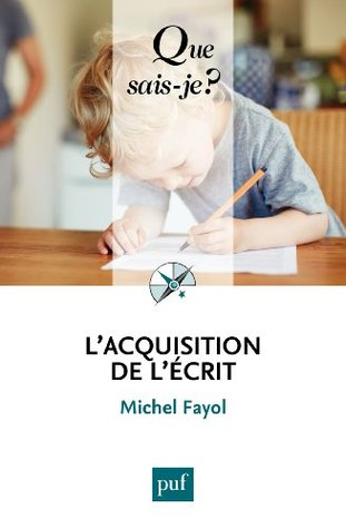 Lacquisition de lécrit  by  Michel Fayol