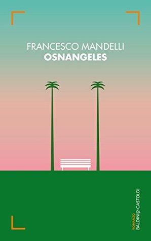 Osnangeles Francesco Mandelli