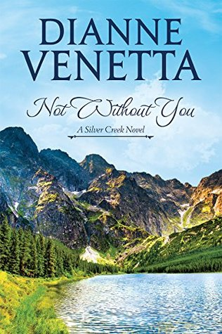 Not Without You (Silver Creek Book 1)