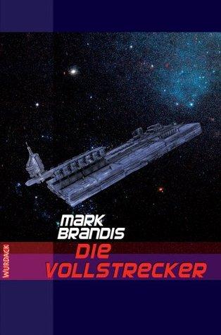 Mark Brandis - Die Vollstrecker (Weltraumpartisanen 6)  by  Mark Brandis