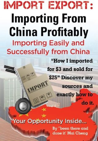 Import Export Importing From China Easily and Successfully Mai Cheng