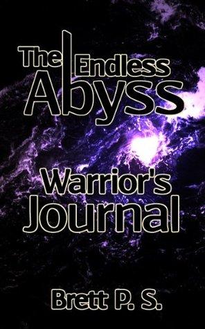 The Endless Abyss: Warriors Journal Brett P. S.