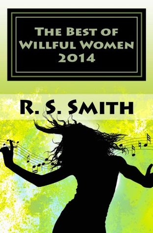 The Best of Willful Women 2014: Sexually-Oriented Tales R.S. Smith