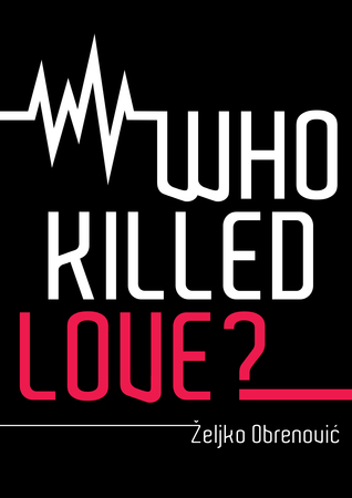 Who Killed Love