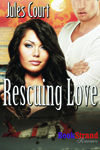 Rescuing Love by Jules Court