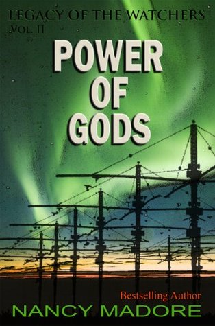 Power of Gods (Legacy of the Watchers Book 2) Nancy Madore