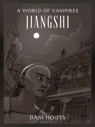 Jiangshi (A World of Vampires, #4)  by  Dani Hoots