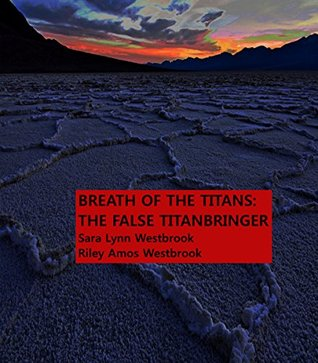 Breath of the Titans: The False Titanbringer: Complete Trilogy