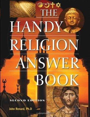 The Handy Religion Answer Book (The Handy Answer Book Series) John Renard