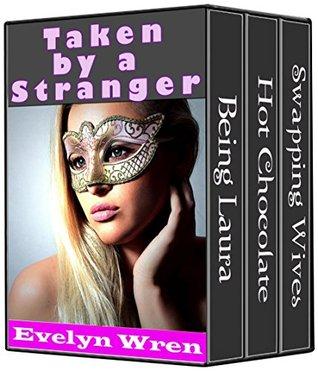 TAKEN BY A STRANGER Evelyn Wren