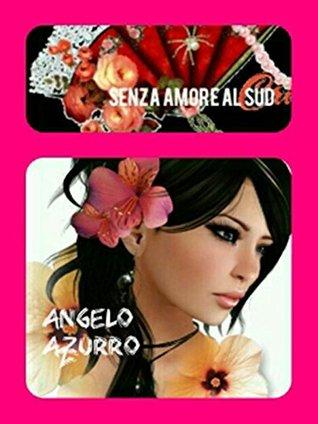 Senza amore al sud  by  Angelo Azzurro