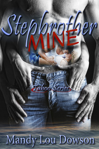 Stepbrother, Mine (Taboo #1)