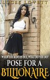 Pose For A Billionaire: When The Rent Is Due, What Do You Do? (Billionaire Romance Series Book 1)