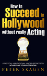 How to Succeed in Hollywood without really Acting