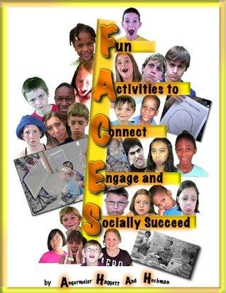 FACES: Fun Activities to Engage, Connect & Socially Succeed Deborah Haggett