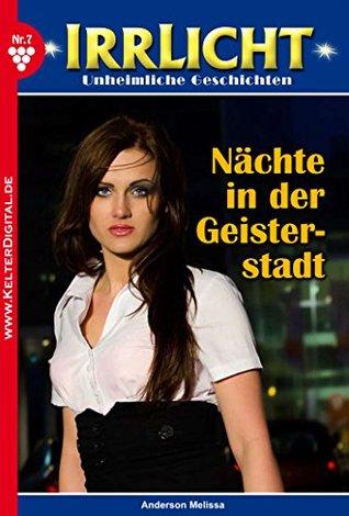 Nächte in der Geisterstadt: Irrlicht 7 - Mystik  by  Melissa Anderson