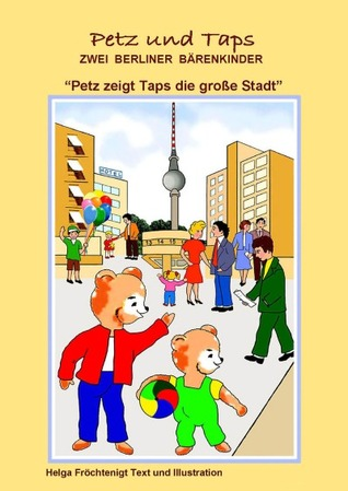Petz zeigt Taps die große Stadt: Bilderbuch  by  Helga Froechtenigt