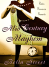Mid-Century Mayhem (Retro Romance Presents: Time Travel By Design, #1)