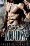 Owned By The Alphas: Part Three: A Werewolf/Shifter Paranormal Erotic Romance
