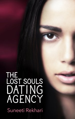 The Lost Souls Dating Agency  by  Suneeti Rekhari