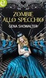 Zombie allo specchio (White Rabbit Chronicles, #2)