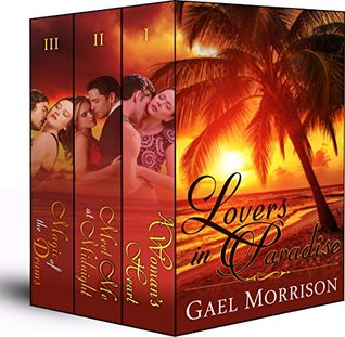 Lovers in Paradise Box Set (Three Complete Contemporary Romance Novels in One)  by  Gael Morrison
