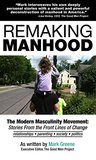 Remaking Manhood by Mark  Greene