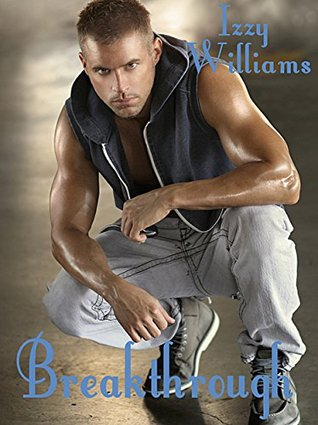 Breakthrough (The Castell Brothers Book 3) by Izzy Williams