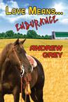 Love Means... Endurance (Farm, #8)