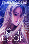An Infinite Loop (Timeloopers, #3)