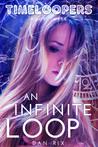 An Infinite Loop (Timeloopers, #3)