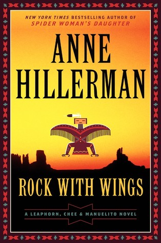 Rock with Wings (Navajo Mysteries #20) by Anne Hillerman