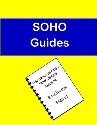 The SOHO Guide to Business Plans (The SOHO Guides Book 1)  by  Tona Morales-Calkins