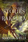 Stories of the Raksura: Volume Two: The Dead City & The Dark Earth Below