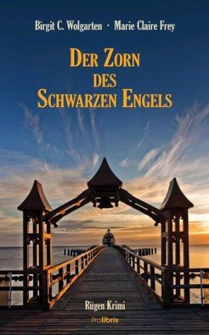 Der Zorn des schwarzen Engels: Rügen Krimi  by  Birgit C. Wolgarten