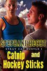 Catnip and Hockey Sticks (Stray House Hustle #1)