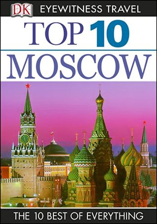 Top 10 Moscow (EYEWITNESS TOP 10 TRAVEL GUIDES)  by  DK Publishing