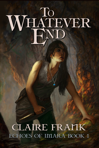 Fantasy Review: 'To Whatever End' by Claire Frank