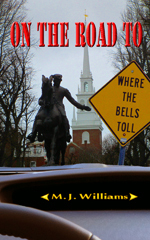 On the Road to Where the Bells Toll by M.J. Williams
