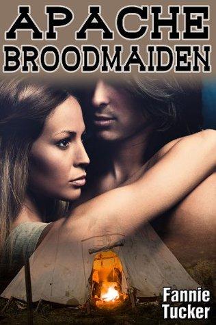 Apache Broodmaiden (Warrior Broodmaidens Book 3)  by  Fannie Tucker