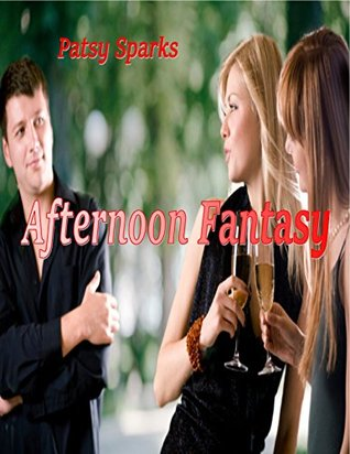 Afternoon Fantasy- M/F Threesome Seduction Patsy Sparks