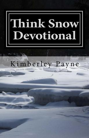 Think Snow Devotional by Kimberley Payne