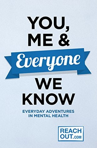 You, Me And Everyone We Know: Everyday Adventures in Our Mental Health  by  Inspire Ireland