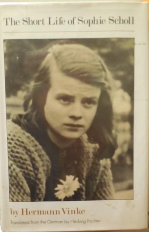 The Short Life Of Sophie Scholl  by  Hermann Vinke